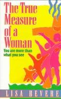 True Measure of a Woman You Are More Than What You See