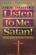 Listen to Me, Satan! Exercising Authority over the Devil in Jesus' Name