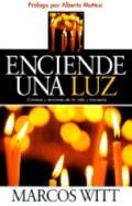 Enciende Una Luz Cronicas Y Lecciones De Mi Vida Y Ministerio