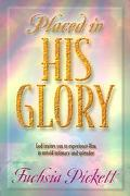 Placed In His Glory