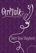 Girl Talk Hope, Humor and Hot Topics for the Young Heart