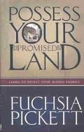 Possess Your Promised Land Learn to Defeat Your Hidden Enemies