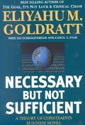 Necessary but Not Sufficient A Theory of Constraints Business Novel