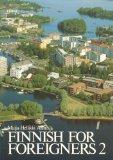 Finnish for Foreigners 2 (Finnish for Foreigners)