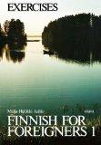 Finnish for Foreigners 1 Exercises (Finnish Edition)