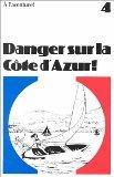 Danger Sur LA Cote d Azur (A La Aventura!) (French Edition)