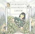 Everybody's Somebodys Lunch
