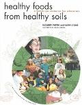 Healthy Foods from Healthy Soils A Hands-On Resource for Teachers