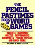The Pencil Pastimes Book of Word Games - Richard B. Manchester - Paperback - REPRINT