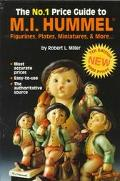 No. 1 Price Guide to M. I. Hummel: Figurines, Plates, Minatures and More... - Robert L. Mill...