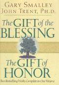 Gift of the Blessing, the Gift of Honor The Gift of Honor