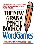 The New Grab a Pencil Book of Word Games: Find a Challenge In This Super Collection Of Brain...