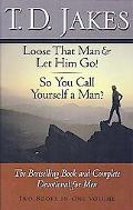 Loose that Man and Let Him Go! / So You Call Yourself a Man