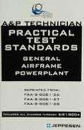 A&P Technician Practical Test Standards : General Airframe Powerplant (A & P Technician)
