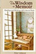 Wisdom of Memoir Reading and Writing Life's Sacred Texts