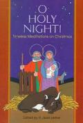 O Holy Night! Timeless Meditations on Christmas