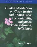 Quiet Place Apart Leader's Guide  Guided Meditations on God's Justice and Compassion  Accoun...