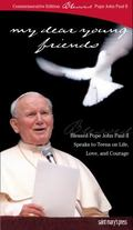 My Dear Young Friends: Blessed Pope John Paul II Commemorative Edition