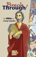 Breakthrough! The Bible for Young Catholics  Good News Translation