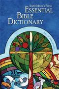 Saint Mary's Press Essential Bible Dictionary