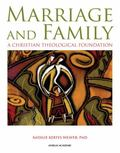 Marriage and Family: A Christian Theological Foundation