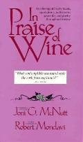 In Praise of Wine: An Offering of Hearty Toasts, Quotations, Witticisms, Proverbs and Poetry...