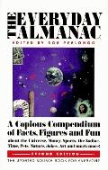 Everyday Almanac: An Astonishing Collection of Facts, Fiddle-Faddle, Advice and Information ...