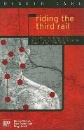 Riding the Third Rail The Story of Ontario's Health Services Restructuring Commission, 1996-...