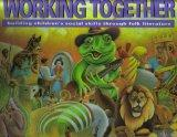 Working Together: Building Children's Social Skills Through Folk Literature [ Teacher's Guid...