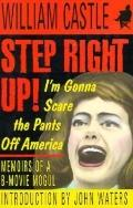 Step Right up!: I'm Gonna Scare the Pants off America - William Castle - Paperback - REPRINT