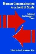 Human Communication As a Field of Study Selected Contemporary Views