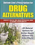 Bottom Line's Prescription for Drug Alternatives, All-Natural Options for Better Health with...