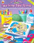 Old Testament Take-home Bible Stories Easy-to-make, Reproducible Mini-books That Children Ca...