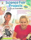 Science Fair Projects An Inquiry-based Guide, Grades 5-8