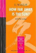 How Far Away Is the Sun [Tai Yang De Yuan Jin / Huang Weijia, Ao Qun Bian Xie]