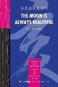 Moon Is Always Beautiful and Other Essays