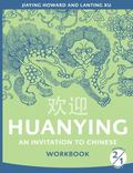 Huanying 2: An Invitation to Chinese Workbook 1 (English and Chinese Edition)