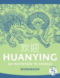 Huanying 2: An Invitation to Chinese Workbook 2 (English and Chinese Edition)