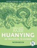 Huanying : An Invitation to Chinese Volume 3, Part 1 Workbook