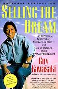 Selling the Dream How to Promote Your Product, Company, or Ideas-And Make a Difference-Using...
