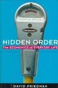 Hidden Order:economics of Everyday Life