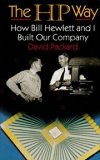 HP Way: How Bill Hewlett and I Built Our Company