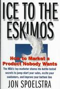 Ice to the Eskimos How to Market a Product Nobody Wants