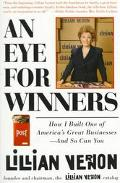 An Eye for Winners: How I Built One of America's Great Businesses--And So Can You