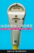 Hidden Order The Economics of Everyday Life