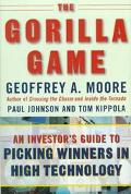 Gorilla Game An Investor's Guide to Picking Winners in High Technology