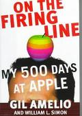 On the Firing Line: My 500 Days at Apple Computer