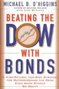 Beating the Dow with Bonds: A High-Return, Low-Risk Strategy for Outperforming the Pros Even...