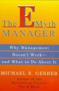 E-Myth Manager Why Management Doesn't Work, and What to Do About It