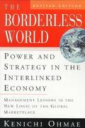 Borderless World Power and Strategy in the Interlinked Economy